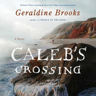 Caleb's Crossing - Brooks, Geraldine, and Ehle, Jennifer (Read by)