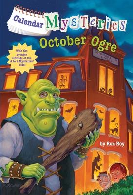 Calendar Mysteries #10: October Ogre - Roy, Ron
