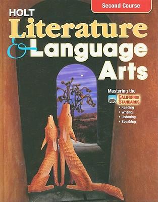 California Holt Literature & Language Arts, Second Course - Holt Rinehart & Winston (Creator)