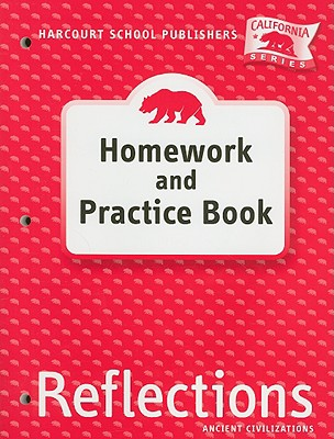 California Reflections, Homework and Practice Book, Grade 6: Ancient Civilizations - Harcourt School Publishers (Creator)