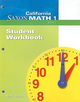 California Saxon Math 1, Part 1 - Larson, Nancy