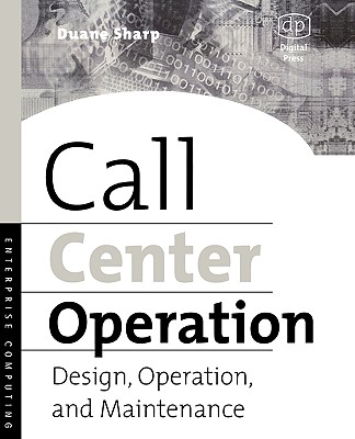 Call Center Operation: Design, Operation, and Maintenance - Sharp, Duane