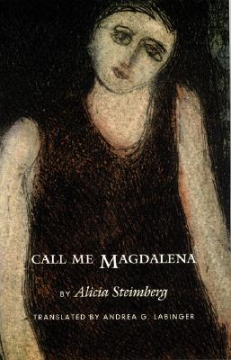 Call Me Magdalena - Steimberg, Alicia, and Labinger, Andrea G (Translated by)
