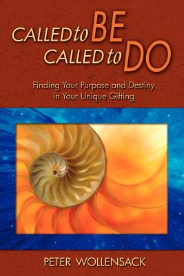 Called to Be, Called to Do - Wollensack, Peter S