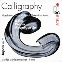 Calligraphy: Japanese Avantgarde Music - Steffen Schleiermacher (piano)