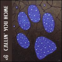 Callin' You Home - Coyote Poets of the Universe