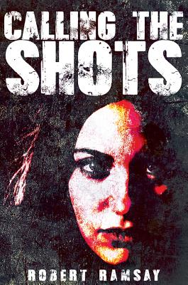 Calling the Shots - Ramsay, Robert