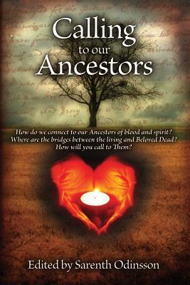 Calling to Our Ancestors - Odinsson, Sarenth