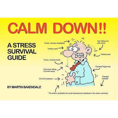 Calm Down!!: A Stress Survival Guide - Baxendale, Martin