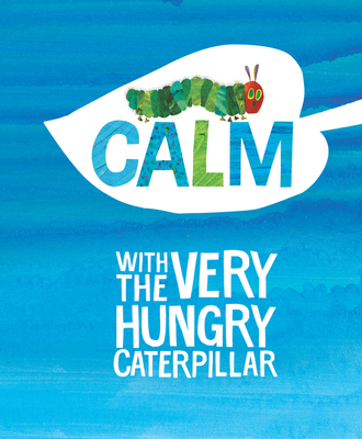 Calm with the Very Hungry Caterpillar -