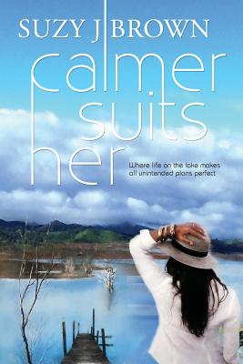 Calmer Suits Her - Brown, Suzy J