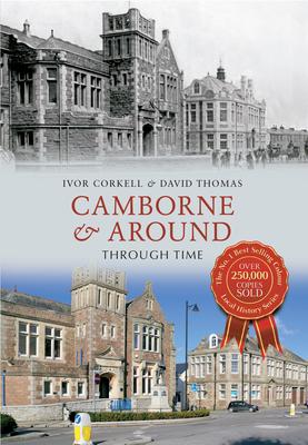 Camborne & Around Through Time - Corkell, Ivor, and Thomas, David