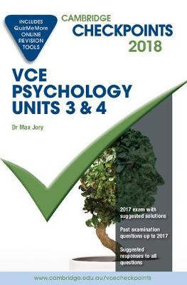Cambridge Checkpoints Vce Psychology Units 3 and 4 2018 and Quiz Me More - Jory, Max