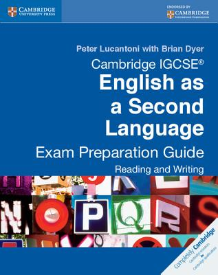 Cambridge IGCSE English as a Second Language Exam Preparation Guide: Reading and Writing - Lucantoni, Peter, and Dyer, Brian