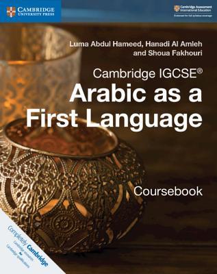 Cambridge IGCSE (R) Arabic as a First Language Coursebook - Abdul Hameed, Luma, and Al Amleh, Hanadi, and Fakhouri, Shoua
