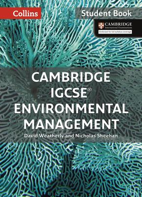 Cambridge IGCSE (TM) Environmental Management Student's Book - Weatherly, David, and Sheehan, Nicholas