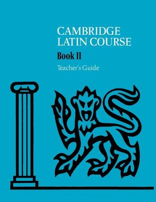 Cambridge Latin Course 2 Teacher's Guide - Cambridge School Classics Project