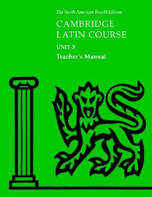 Cambridge Latin Course Unit 3 Teacher's Manual North American Edition - North American Cambridge Classics Project