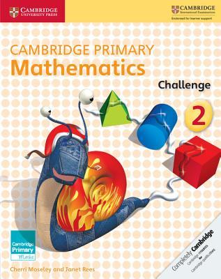 Cambridge Primary Mathematics Challenge 2 - Moseley, Cherri
