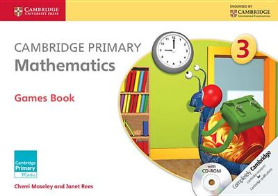 Cambridge Primary Mathematics Stage 3 Games Book with CD-ROM - Moseley, Cherri, and Rees, Janet
