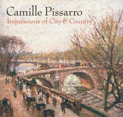 Camille Pissarro: Impressions of City & Country - Levitov, Karen, and Shiff, Richard