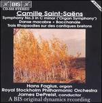 """Camille Saint-Saëns: Symphony No. 3 """"Organ Symphony""""; Danse Macabre; Bacchanale; Trois Rhapsodies"""