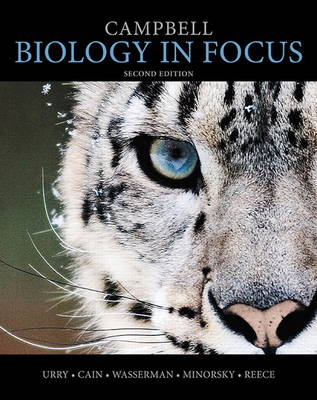 Campbell Biology in Focus - Urry, Lisa A, and Cain, Michael L, and Wasserman, Steven A