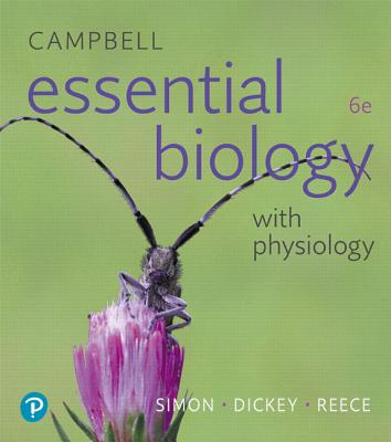 Campbell Essential Biology with Physiology - Simon, Eric J, and Dickey, Jean L, and Reece, Jane B