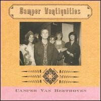 Camper Vantiquities [Bonus Tracks] - Camper Van Beethoven