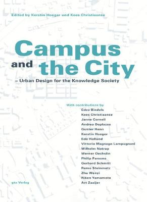 Campus and the City: Urban Design for the Knowlege Society - Hoeger, Kerstin