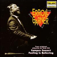 Campus Concert/Feeling Is Believing - Erroll Garner