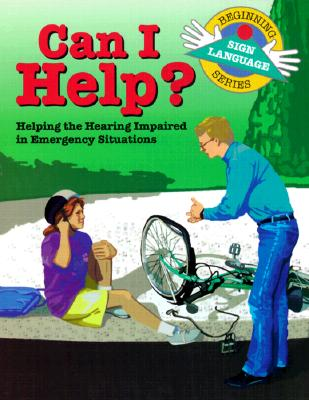 Can I Help?: Helping the Hearing Impaired in Emergency Situations - Collins, S Harold, and Kifer, Kathy (Illustrator)