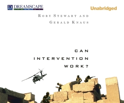 Can Intervention Work? - Stewart, Roy, and Knaus, Gerald, and Stewart, Rory