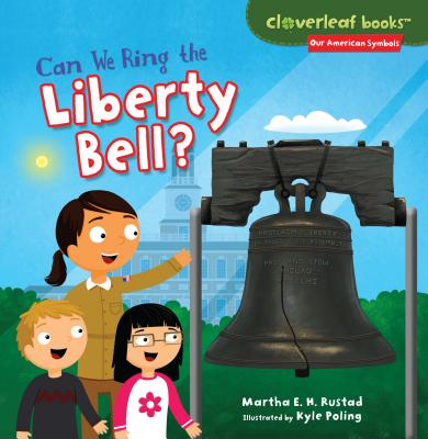 Can We Ring the Liberty Bell? - Rustad, Martha E H