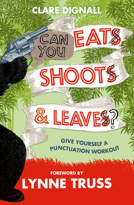 Can You Eat, Shoot & Leave? (Workbook) - Truss, Lynne, Dignall, Clare