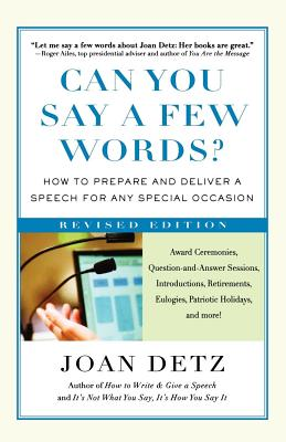 Can You Say a Few Words?: How to Prepare and Deliver a Speech for Any Special Occasion - Detz, Joan
