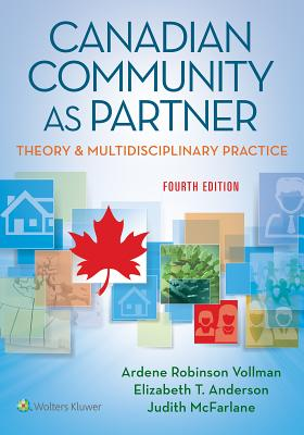 Canadian Community As Partner: Theory & Multidisciplinary Practice - Vollman, and Anderson, Elizabeth T., and McFarlane, Judith M.