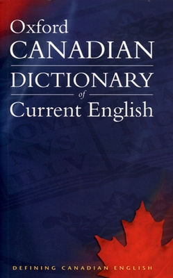 Canadian Oxford Dictionary of Current English - Barber, Katherine (Editor), and Pontisso, Robert (Editor), and Howell, Tom (Editor)