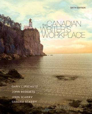 Canadian Writer's Workplace: Includes 2009 MLA Update Card - Scarry, Sandra, and Lipschutz, Gary, and Roberts, John