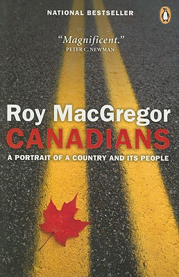 Canadians: A Portrait of a Country and Its People - MacGregor, Roy