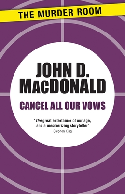 Cancel All Our Vows - MacDonald, John D.
