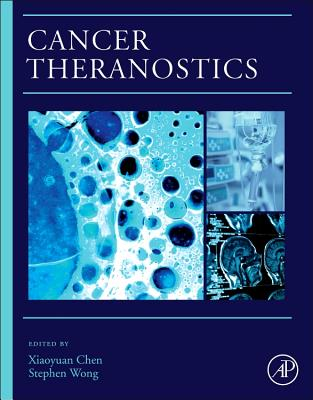 Cancer Theranostics - Chen, Xiaoyuan (Editor), and Wong, Stephen (Editor)