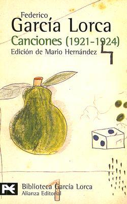 Canciones: 1921-1924 - Garcia Lorca, Federico, and Hernandez, Mario (Editor)