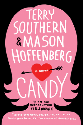 Candy - Southern, Terry, and Hoffenberg, Mason