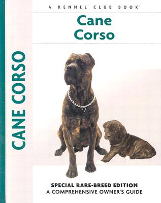 Cane Corso - Bates, Emily, and Cunliffe, Juliette (Editor), and Francais, Isabelle (Photographer)