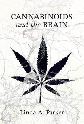 Cannabinoids and the Brain - Parker, Linda A