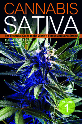 Cannabis Sativa, Volume 1: The Essential Guide to the World's Finest Marijuana Strains - Oner, S T (Editor)
