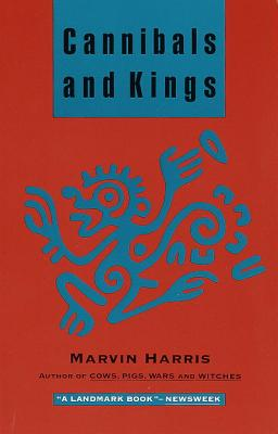 Cannibals and Kings: Origins of Cultures - Harris, Marvin