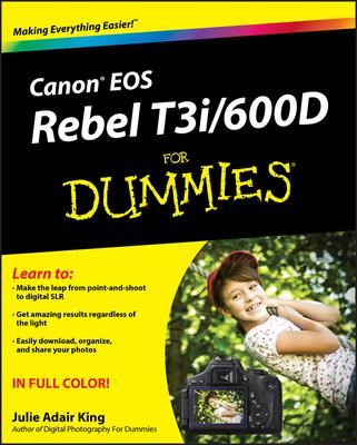 Canon EOS Rebel T3i/600D For Dummies - King, Julie Adair