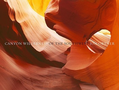 Canyon Wilderness of the Southwest, Mini Edition - Ortner, Jon (Photographer), and Chesher, Greer K (Introduction by)